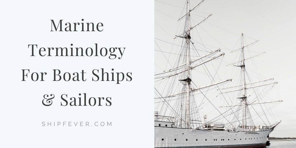 Marine Terminology For Boat Ships & Sailors