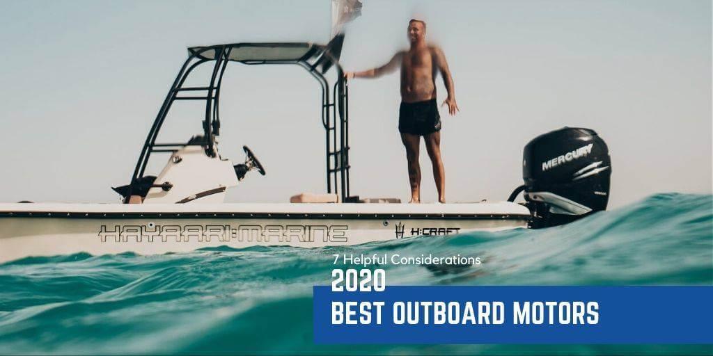 Best Outboard Motors | 7 Helpful Considerations