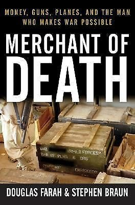 Merchant of Death Money Guns Planes and the Man Who Makes War Possible Fara