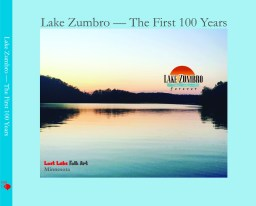 Contact Lake Zumbro Forever, Mazeppa, Minnesota, to purchase a hardcover copy.