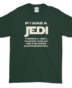 If I Was a Jedi T-Shirt