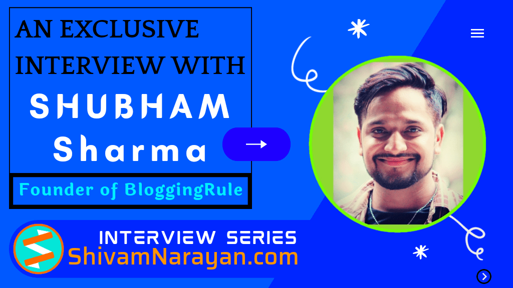 An Exclusive Interview with Shubham Sharma – Founder of BloggingRule