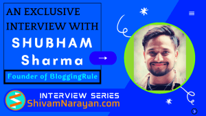 Interview with Shubham Sharma