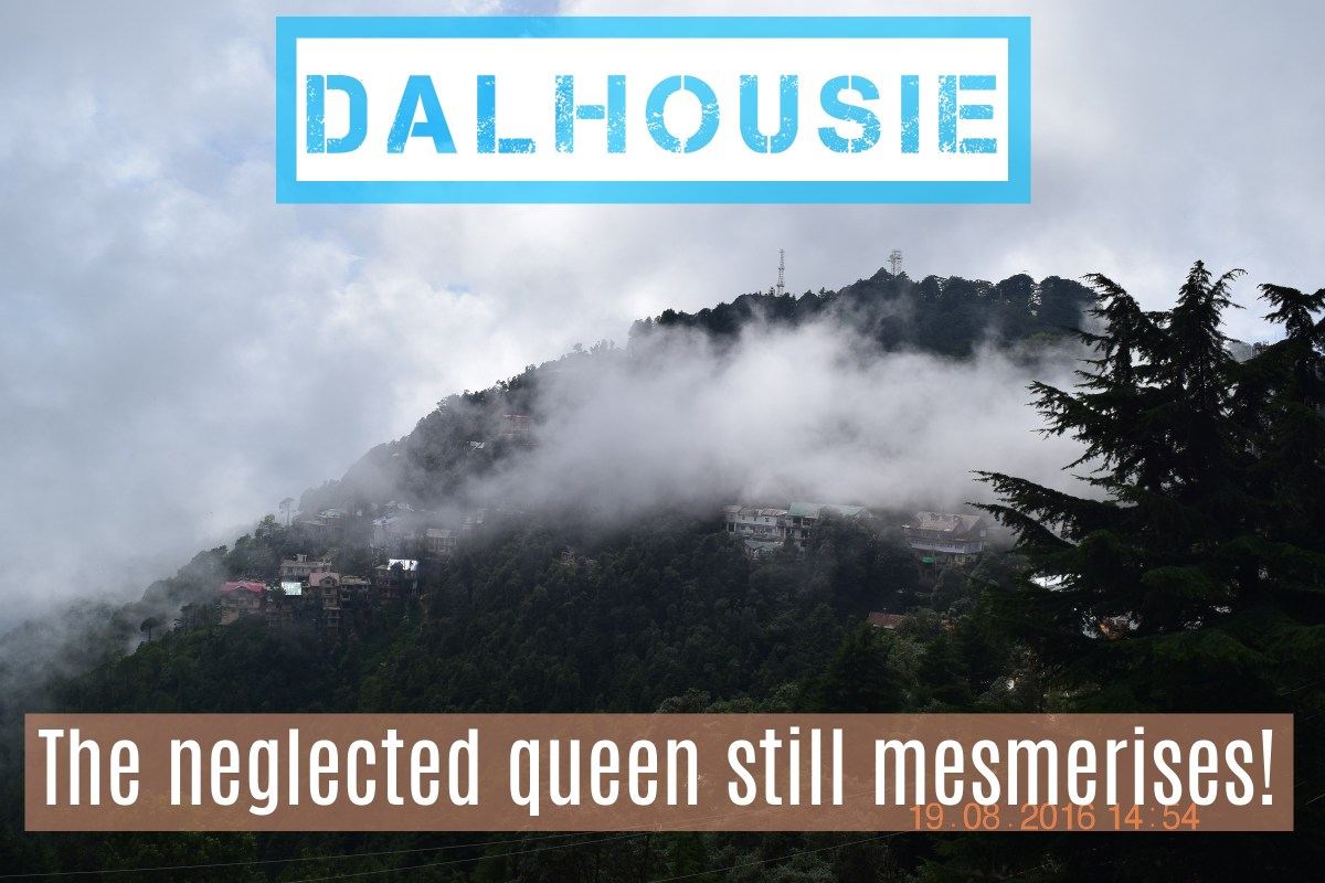 Dalhousie- the neglected queen still mesmerises!