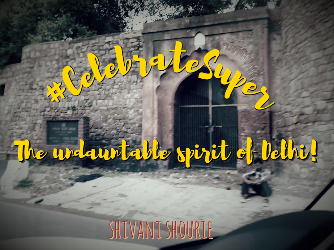 #CelebrateSuper- The undauntable spirit of Delhi!
