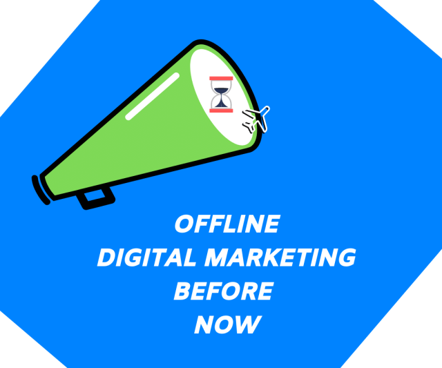 Offline digital marketing before now was really effective but now it's tanking.