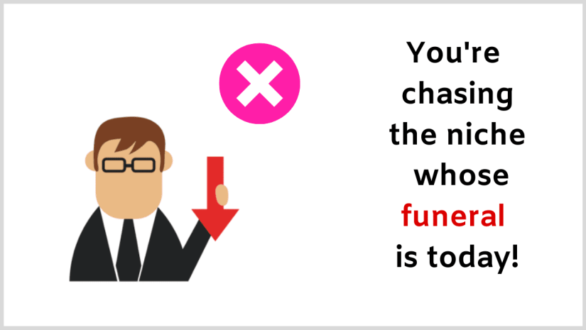 Affiliate marketing mistakes: Don't pick a dead niche.