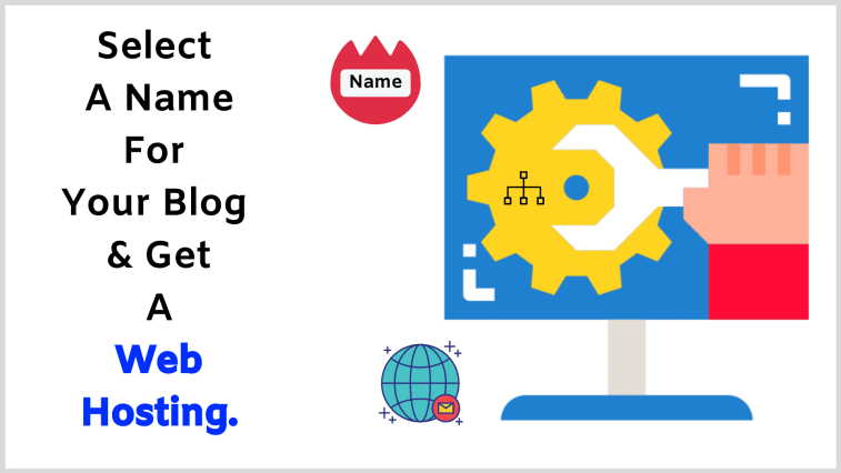How to successfully start a blog: Select a name for your blog and get a nice web hosting.