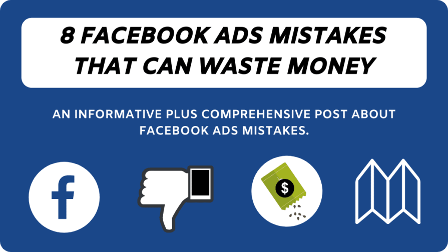 8 Facebook Ads Mistakes You Really Want To Avoid.