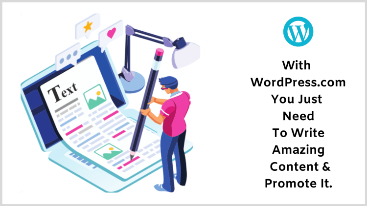 You're just required to write amazing blog posts in WordPress.com. All of the other work is managed for you.
