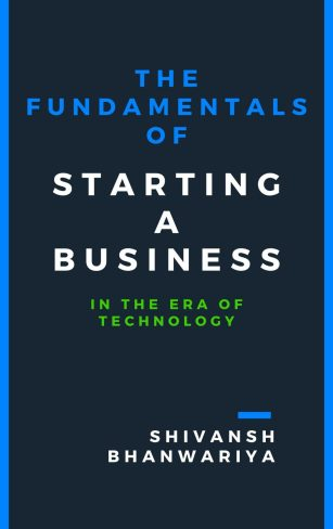 Fundamentals of starting a business by Shivansh Bhanwariya
