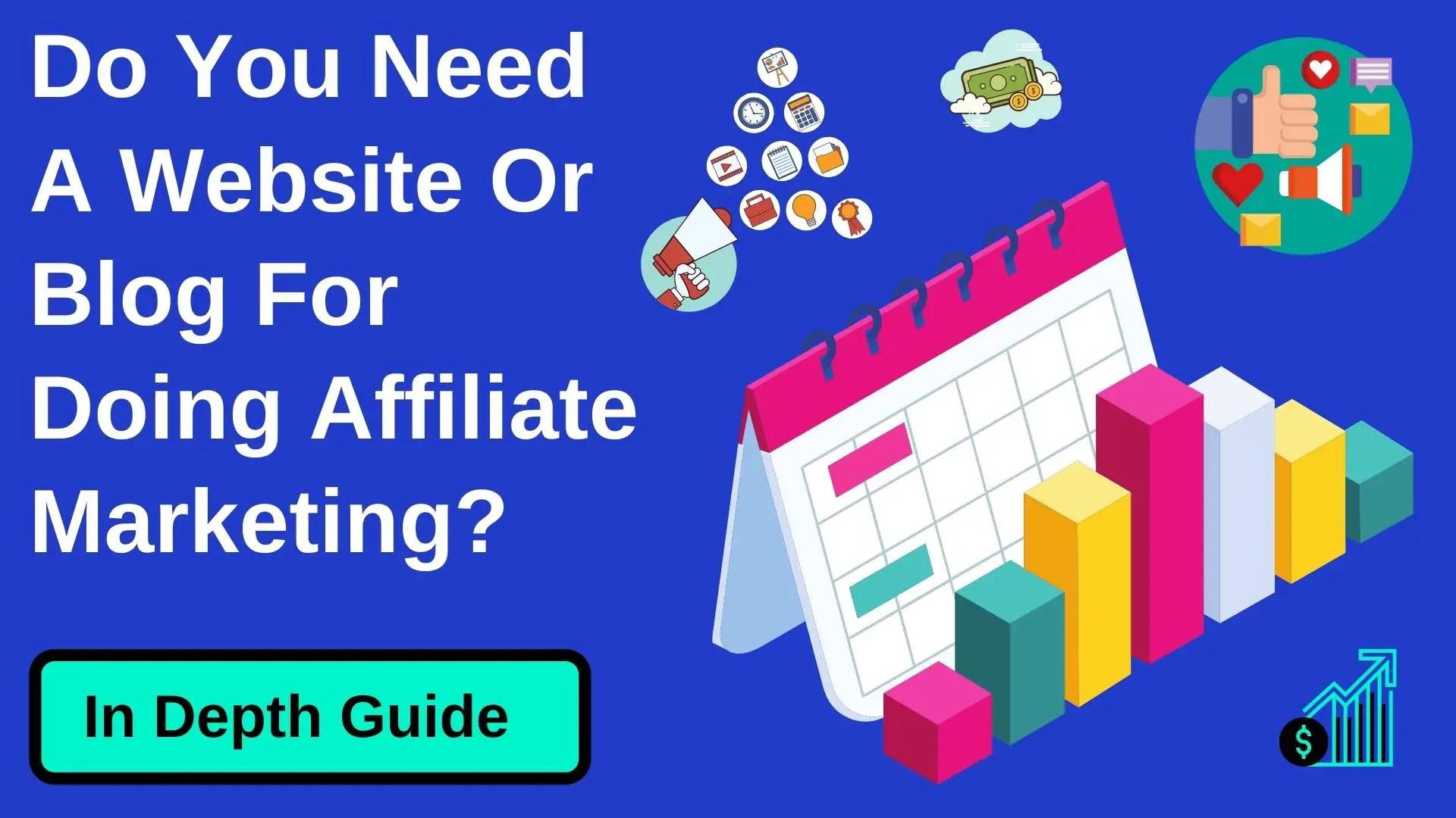 do you need a website for affiliate marketing