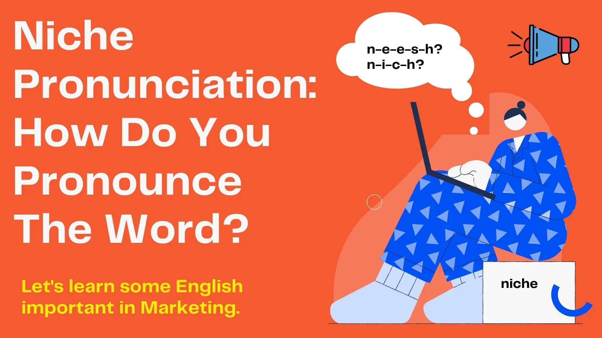 Niche Pronunciation: Pronounce Niche (marketing)