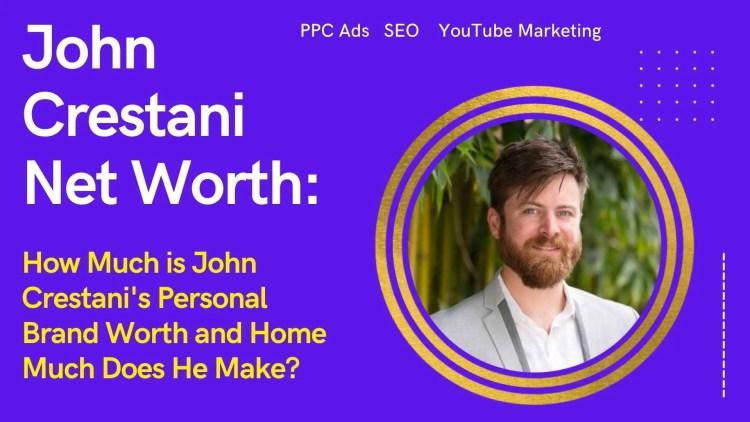 John Crestani Net Worth
