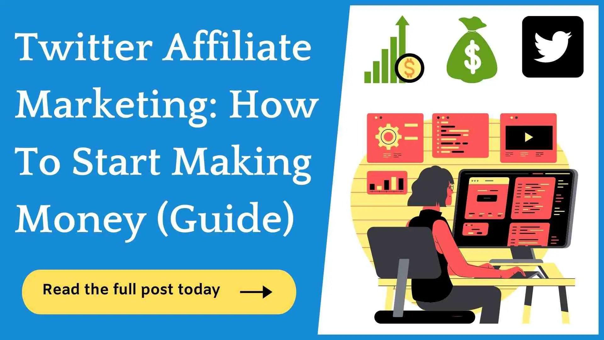 Twitter Affiliate Marketing: How To Start (& Make $$$ Easily)