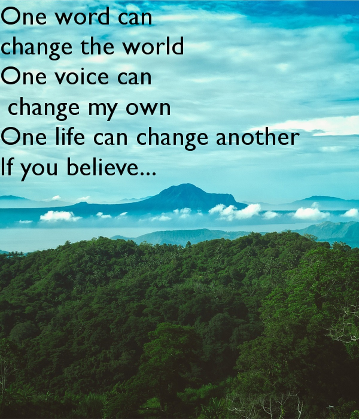 https://i1.wp.com/shivashaktibhava.files.wordpress.com/2018/04/one-word-can-change-the-world-one-voice-can-change-my-own-one-life-can-change-another-if-you-believe.jpg?ssl=1&w=450