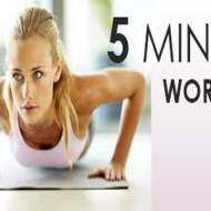 How To : Five Minutes Workout To Stay Healthy