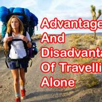 Do You Know The Advantages And Disadvantages Of Travelling Alone?