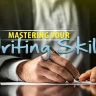 5 Quick Tips To Mastering Writing Skills, Make It Creative & Unique