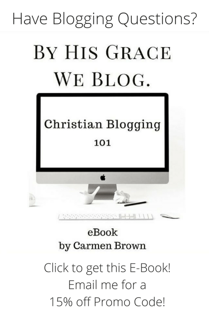 This E-Book by Carmen Brown at Married By His Grace answers many of your Blogging Questions. Email me to request a 15% off Promo Code!