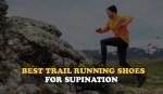 Best Trail Running Shoes for Supination 2021 | Top 10 Reviews