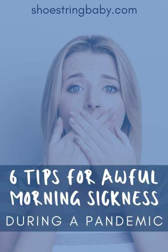 tips for awful morning sickness and hyperemesis during the coronavirus COVID-19 pandemic