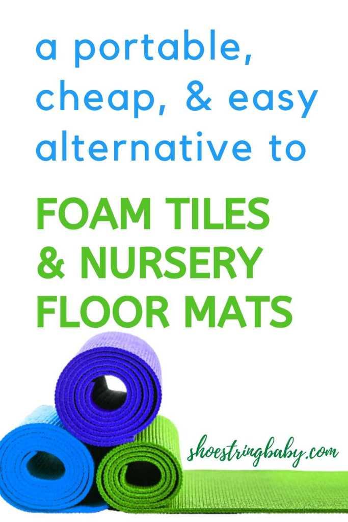 alternative to foam tiles and nursery mats