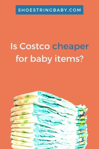 Are costco baby items cheaper