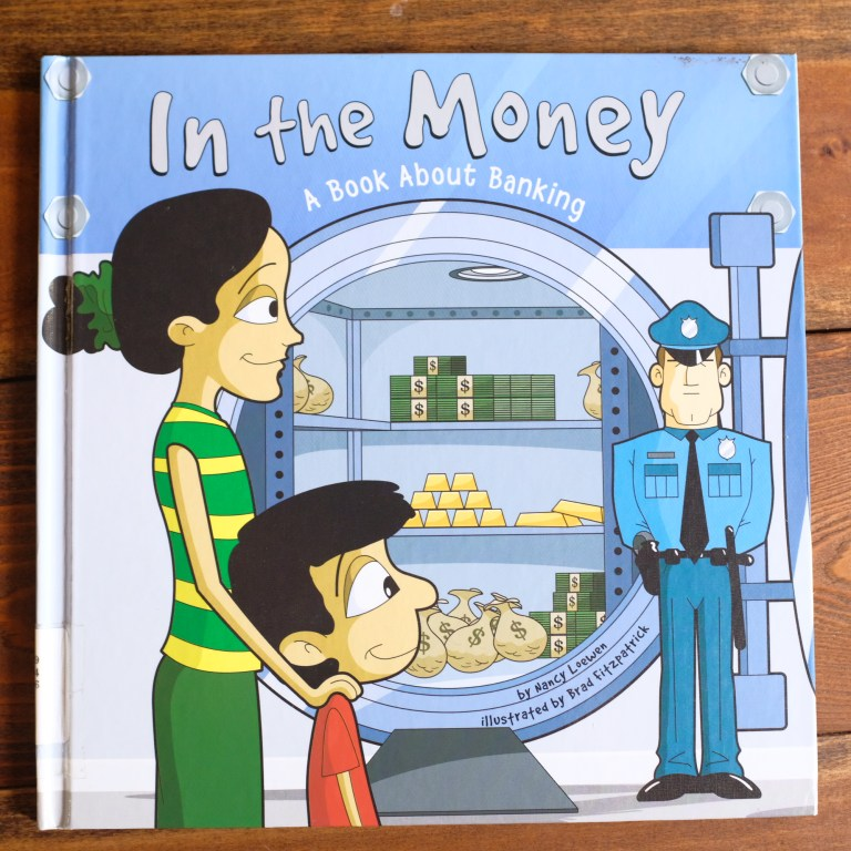 In the Money - a children's book about money and banking by Nancy Loewen