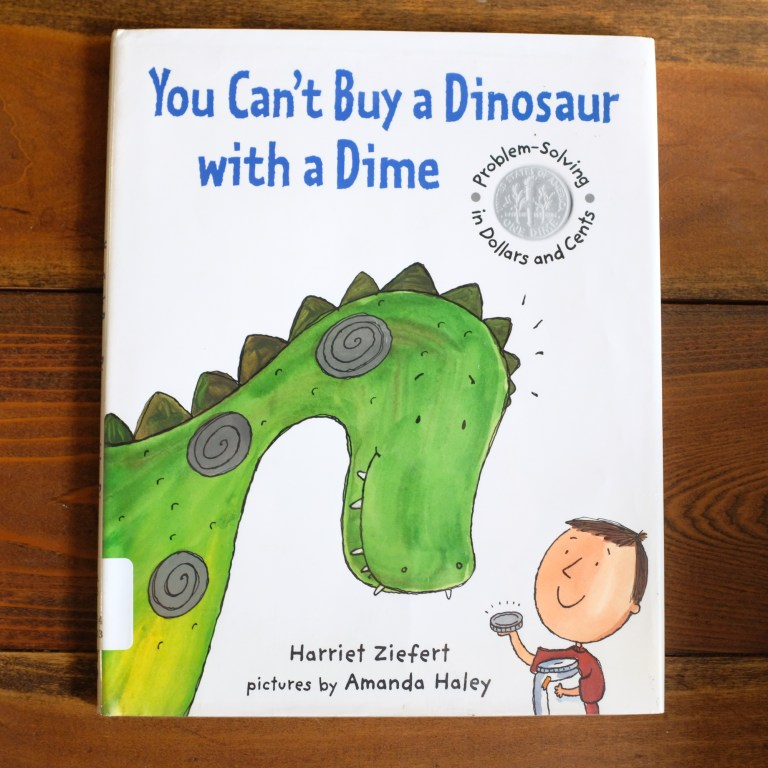 You Can't Buy a Dinosaur with a Dime, children's book about money and saving