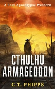 Cthulhu Armageddon by C.T. Phipps
