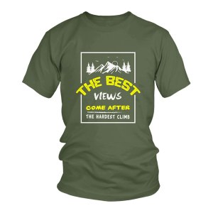 Best View Comes After Hardest Climb Tshirt