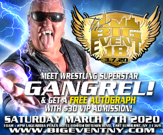 BIG EVENT 18 ADMISSION + FREE AUTOGRAPH WITH GANGREL