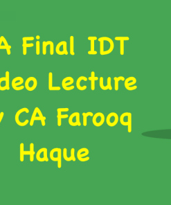 CA Final IDT Video Lecture for May, Nov 2018 by CA Farooq Haque