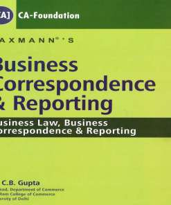 CA Foundation Business Reporting Law Book by C B Gupta for June 2018 Exam