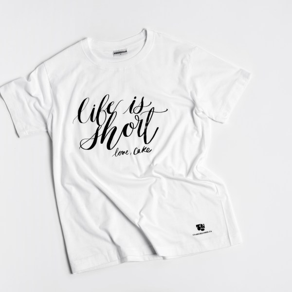 Life is short handlettered tshirt