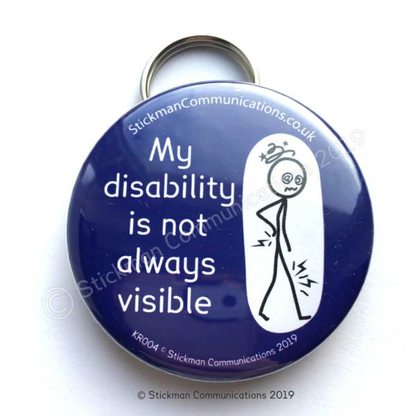 "Image is a photograph of a blue, circular keyring with an illustration of a stickman with a dizzy head and aching joints. Text reads: ""My disability is not always visible"""