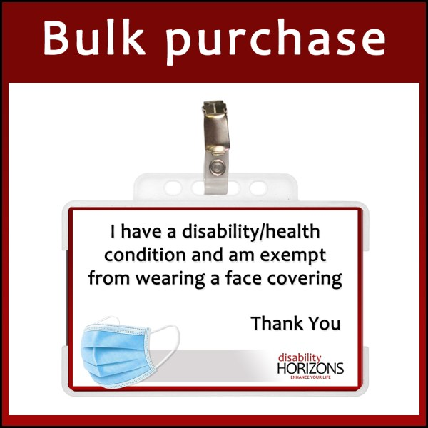 """Image shows a Mask Exempt ID card in a plastic holder with badge clip. White text on a red background reads: """"Bulk purchase"""". The text on the Mask Exempt ID card reads : """"I have a disability/health condition and am exempt from wearing a face covering. Thank you"""""""