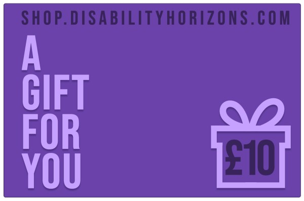 "Image is a purple-coloured, virtual, electronic gift card for Disability Horizons with a silhouette of a gift box containing £10, with text which reads ""shop.disabilityhorizons.com. A GIFT FOR YOU"""
