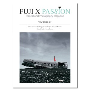 Fuji X Passion Magazine – Volume 3