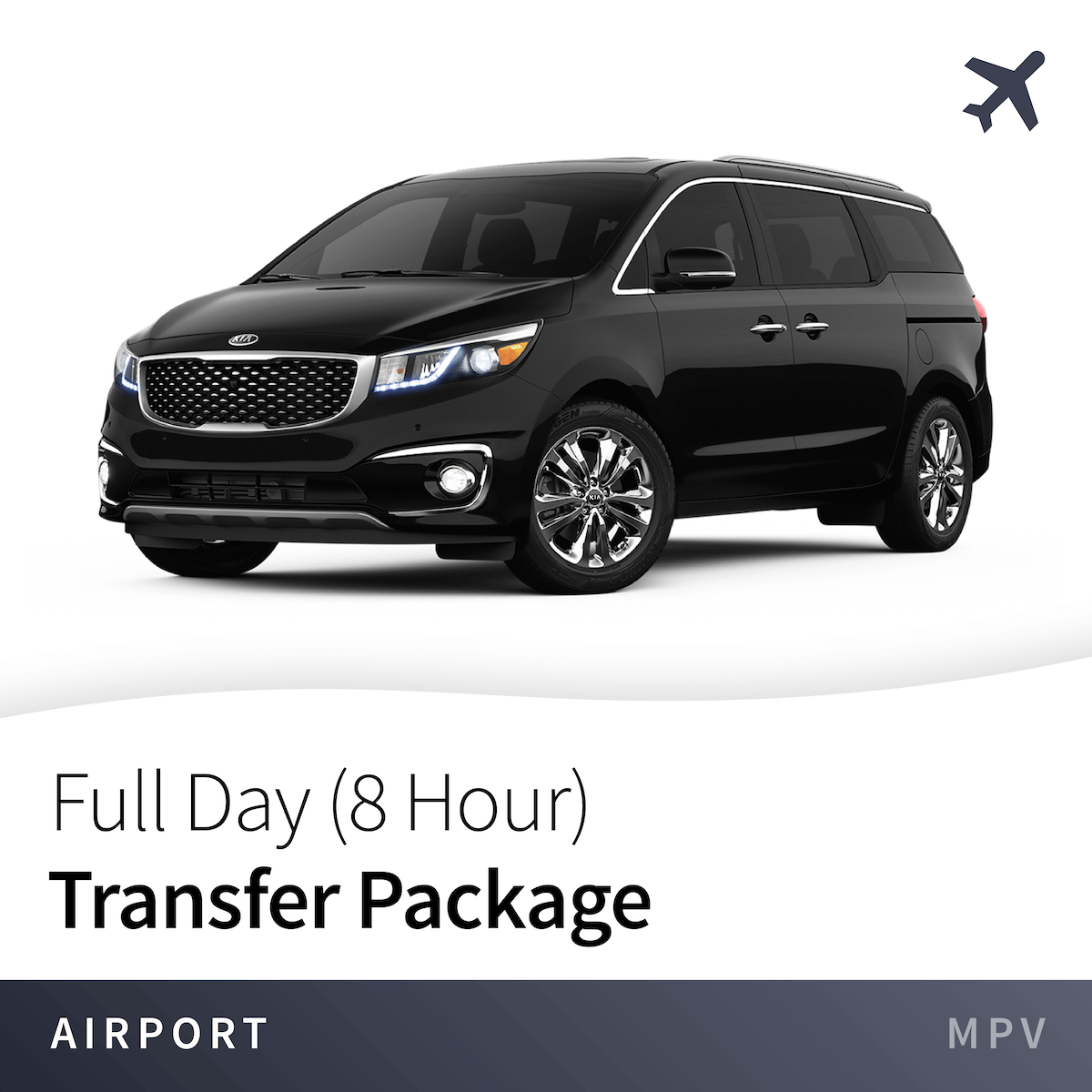 Full Day (8 Hour) Transfer Package From Airport - MPV 3