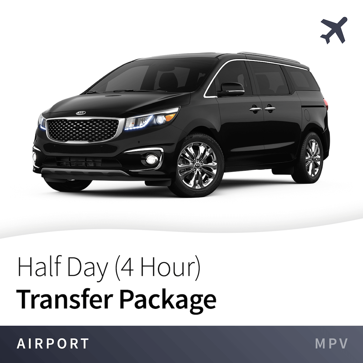 Half Day (4 Hour) Transfer Package From Airport - MPV 1