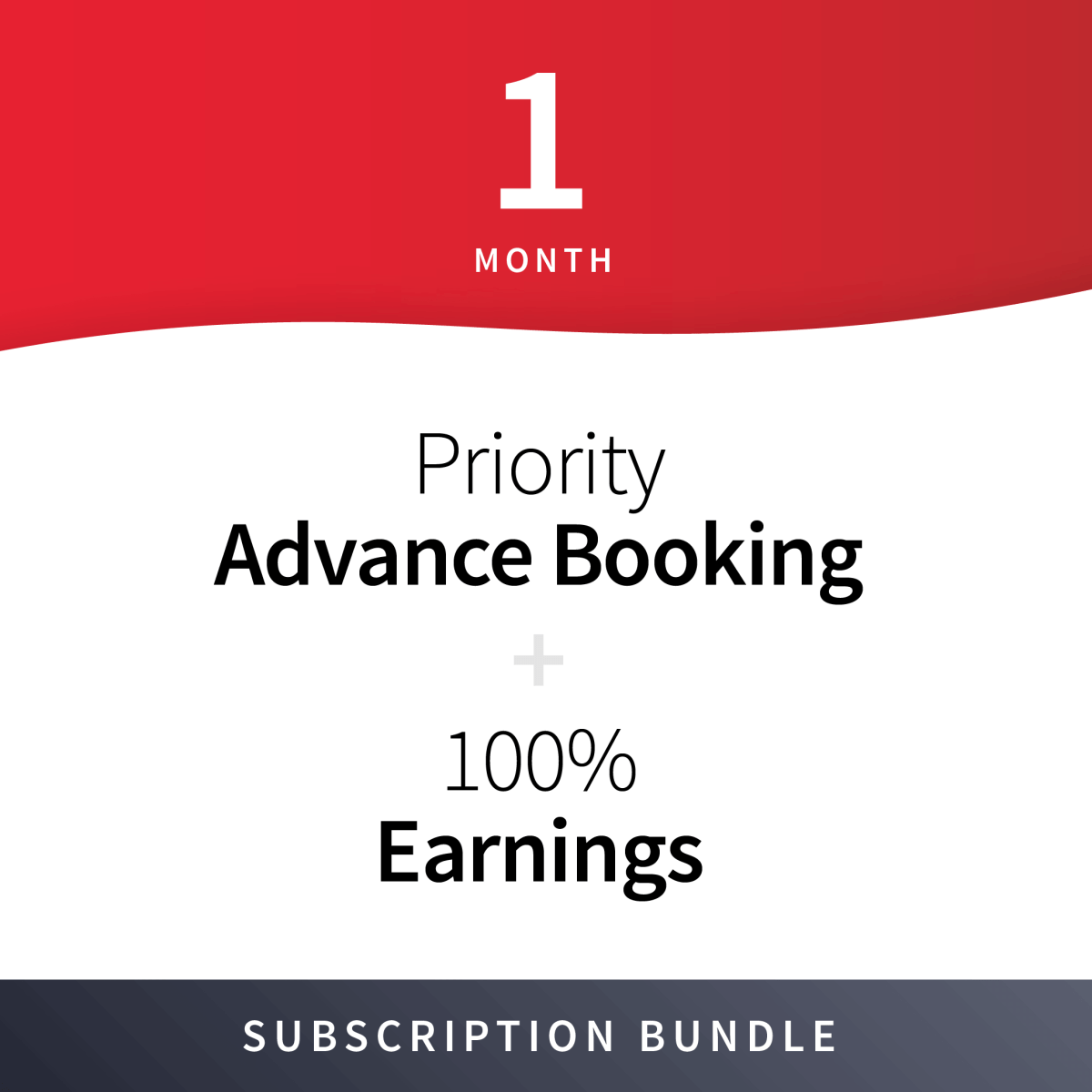 100% Earnings + Priority Advance Booking Subscription Bundle - 1 Month 4