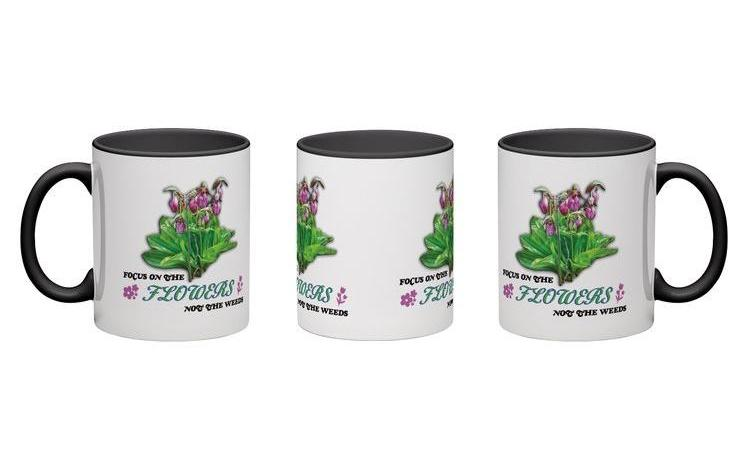 """Coffee Mug – """"Focus On The Flowers, Not The Weeds"""""""