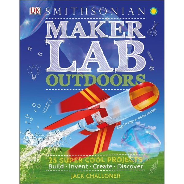 Maker Lab: Outdoors: 25 Super Cool Projects