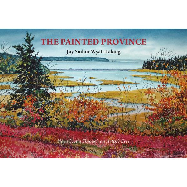 The Painted Province: Nova Scotia Through an Artist's Eyes