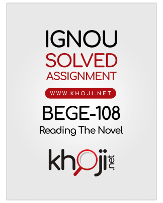 BEGE-108 Solved Assignment 2018-2019 Reading The Novel