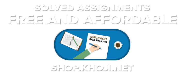 KHOJINET SOLVED ASSIGNMENTS 2018-19 FREE AND AFFORDABLE