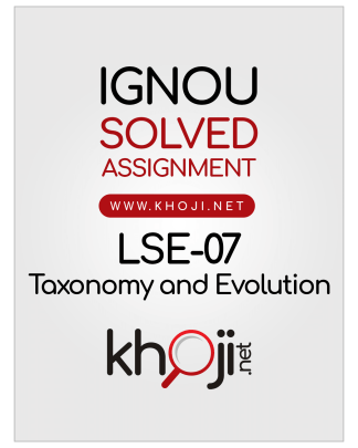 LSE-07 Solved Assignment 2019 Taxonomy and Evolution