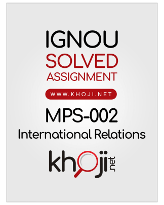 MPS-002 Solved Assignment 2018-2019 International Relations English Medium